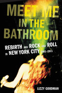 Meet Me In The Bathroom : band could be your life, and...