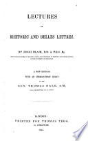 Lectures on rhetoric and belles lettres     New edition     Revised and corrected  with a critical preface  by the Rev  Lionel Thomas Berguer