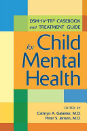 DSM IV TR Casebook and Treatment Guide for Child Mental Health