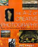 The A Z Of Creative Photography