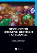 Developing Creative Content for Games Book