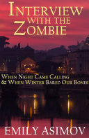 download ebook interview with the zombie: when night came calling & when winter bared our bones pdf epub