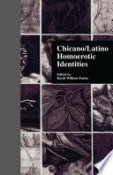 Chicano Latino Homoerotic Identities