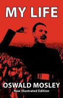 My Life   Oswald Mosley
