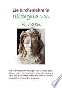 Die Kirchenlehrerin Hildegard von Bingen