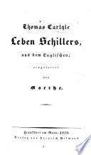 Leben Schillers, aus dem Englischen; eingeleitet durch Goethe