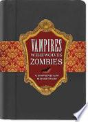 Vampires, Werewolves, Zombies