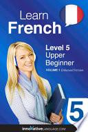 Learn French   Level 5  Upper Beginner  Enhanced Version