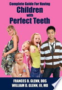 Complete Guide for Having Children with Perfect Teeth