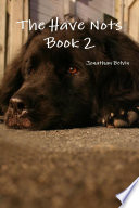 The Have Nots Book 2