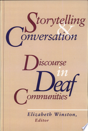 Storytelling and Conversation: Discourse in Deaf Communities - ISBN:9781563680816