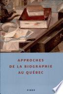 Approches de la biographie au Québec