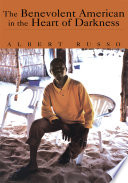 The Benevolent American In The Heart Of Darkness : trilogy of albert russos award-winning african...