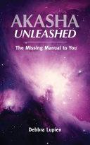 Akasha Unleashed