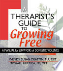 A Therapist s Guide to Growing Free