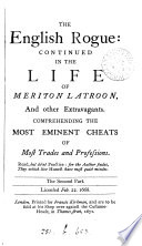 The English rogue: continued in the life of Meriton Latroon. Pt.2 [by F. Kirkman]. 1671