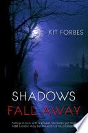 Shadows Fall Away