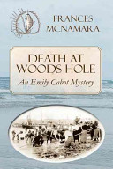 Death at Woods Hole 1894 Emily Cabot Is Looking
