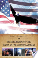 Political Bias Distortion  Based on Philosophical Agendas