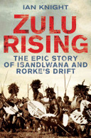 Zulu Rising : in the 150 year history...