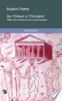 De l Orient    l Occident   2609 ans d Histoire de la Psychologie