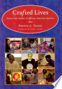 Crafted Lives  Stories and Studies of African American Quilters