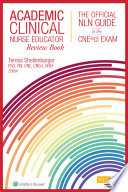 Academic Clinical Nurse Educator Review Book