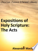 Expositions Of Holy Scripture: The Acts : ...