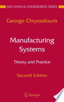 Manufacturing Systems Theory And Practice book