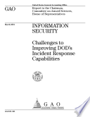 Information security challenges to improving DOD s incident response capabilities
