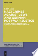 Nazi Crimes Against Jews And German Post-War Justice : tribunals at nuremberg dealt with...