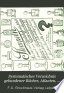 Systematisches Verzeichnis gebundener B  cher  Atlanten  Karten  Bilder  Globen und Musikalien