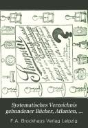 Systematisches Verzeichnis gebundener Bücher, Atlanten, Karten, Bilder, Globen und Musikalien