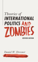 Theories of International Politics and Zombies Rose From The Grave And Started