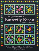 The Quiltmaker s Butterfly Forest