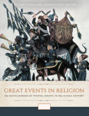 Great Events in Religion: An Encyclopedia of Pivotal Events in Religious History [3 volumes]