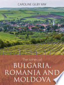 The wines of Bulgaria  Romania and Moldova