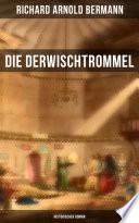 Die Derwischtrommel: Historischer Roman