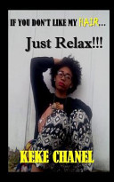 Ebook If You Like My Hair...Just Relax! Epub Keke Chanel Apps Read Mobile