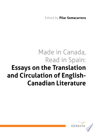 Made In Canada, Read In Spain: Essays On The Translation And Circulation Of English-Canadian Literature - Isbn:9788376560175 img-1