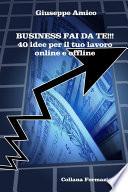 Business fai da te    40 idee per il tuo lavoro online e offline