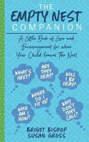 The Empty Nest Companion : time when our children graduate from high school...