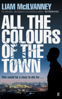All the Colours of the Town Promising Unsavoury Information About Scottish