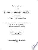 Catalogus van de pamfletten-verzameling berustende in de Koninklijke bibliotheek: deel. 1. stuk. 1486-1620. 2. stuk. 1621-1648