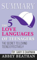 Summary Of The 5 Love Languages Of Teenagers