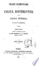 Traite Elementaire De Calcul Differentiel Et De Calcul Integral Par S F Lacroix