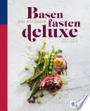 Basenfasten de luxe - Das Kochbuch