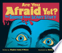 Are You Afraid Yet