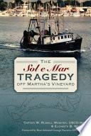 The Sol e Mar Tragedy off Martha s Vineyard