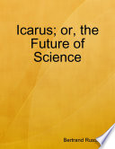 Icarus; or, the Future of Science
